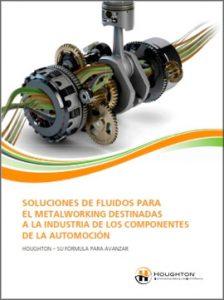 Catálogo HOUGHTON sobre soluciones de fluidos para el metalworking destinadas a la industria de los componentes de la automoción