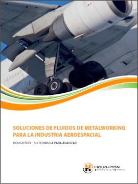 Catálogo HOUGHTON sobre soluciones de fluidos de metalworking para la industria aerospacial