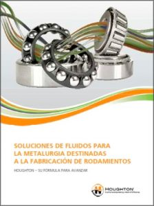 Catálogo HOUGHTON sobre soluciones de fluidos para la metalurgia destinadas a la fabricación de rodamientos